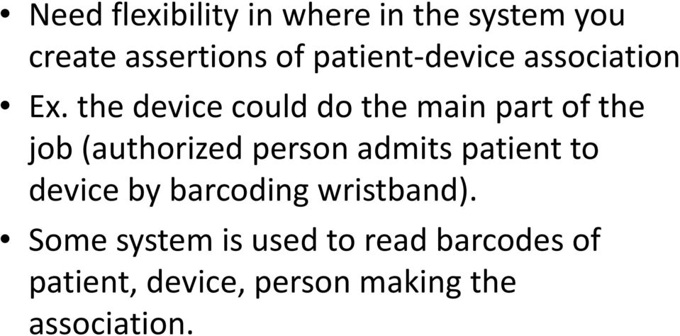 the device could do the main part of the job (authorized person admits