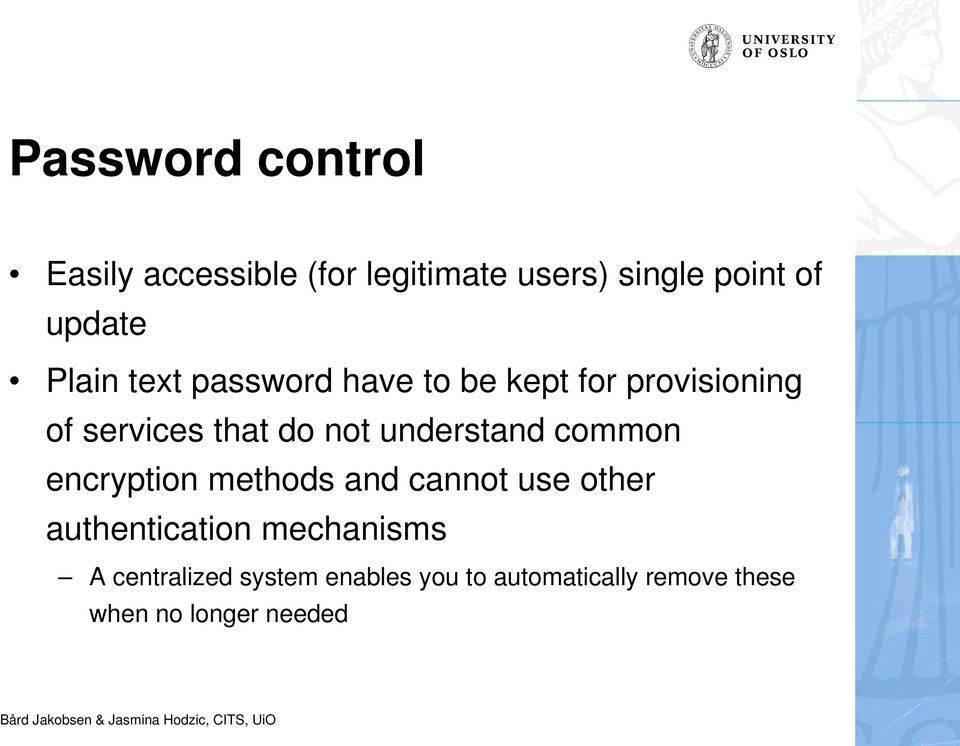 understand common encryption methods and cannot use other authentication