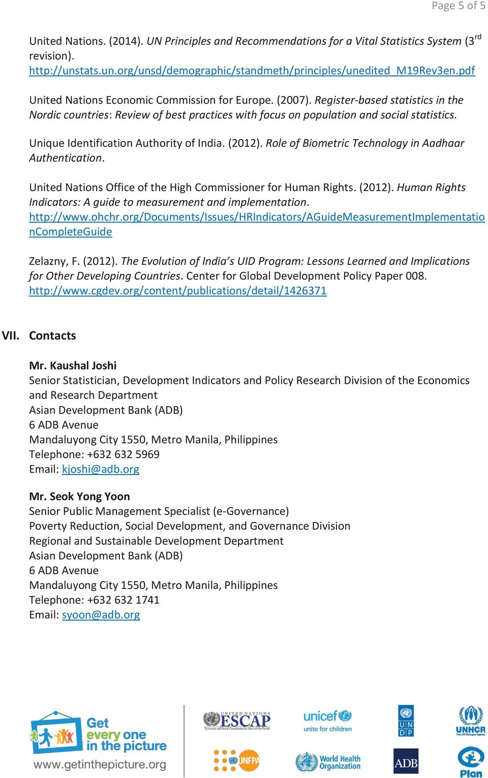 Unique Identification Authority of India. (2012). Role of Biometric Technology in Aadhaar Authentication. United Nations Office of the High Commissioner for Human Rights. (2012). Human Rights Indicators: A guide to measurement and implementation.