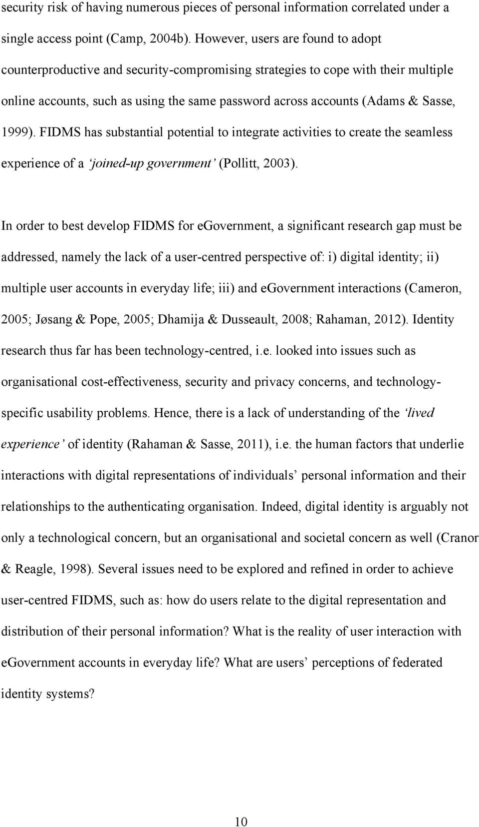 1999). FIDMS has substantial potential to integrate activities to create the seamless experience of a joined-up government (Pollitt, 2003).
