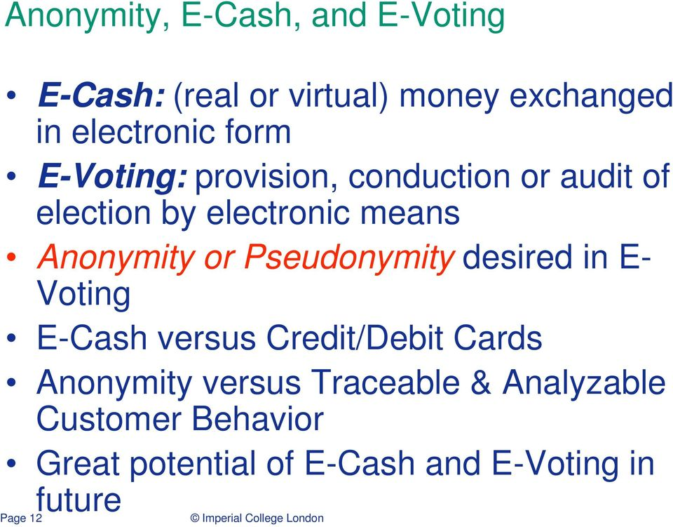 or Pseudonymity desired in E- Voting E-Cash versus Credit/Debit Cards Anonymity versus