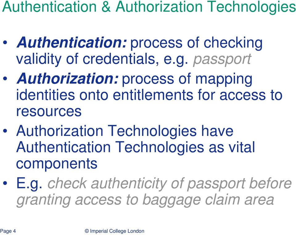 passport Authorization: process of mapping identities onto entitlements for access to