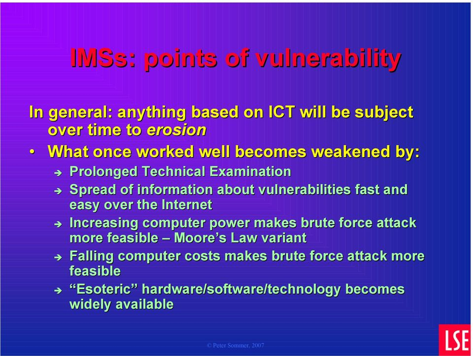 and easy over the Internet Increasing computer power makes brute force attack more feasible Moore s Law variant