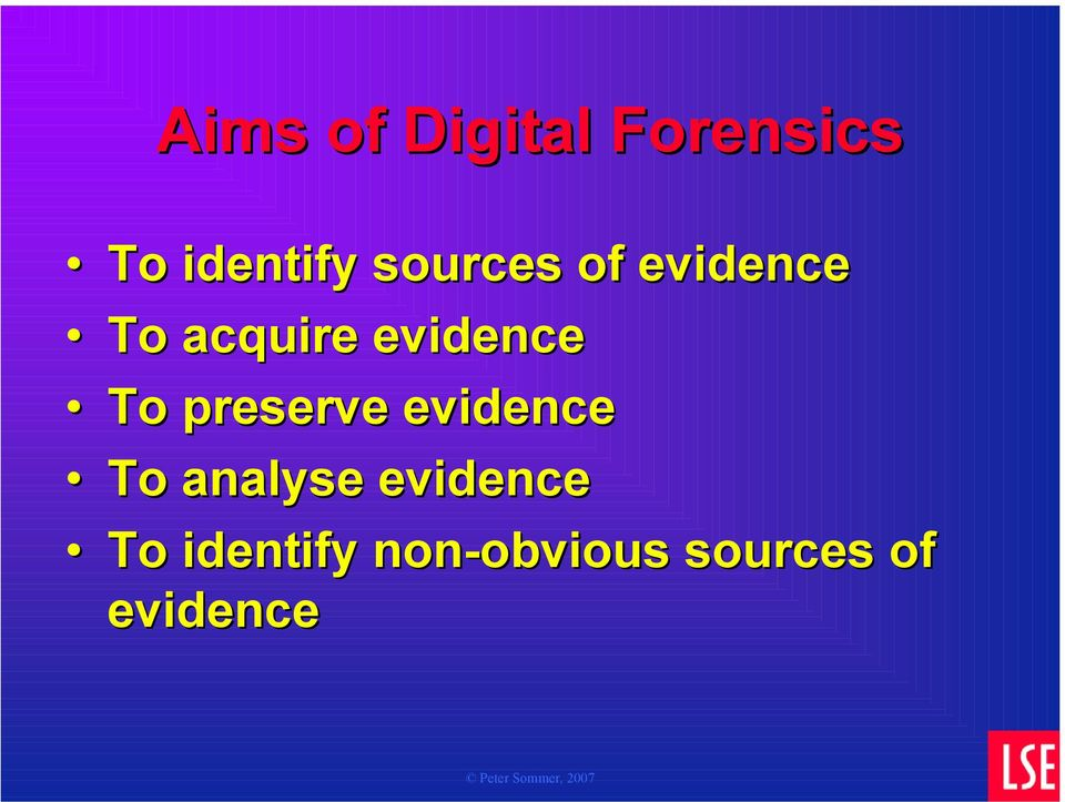 preserve evidence To analyse evidence To
