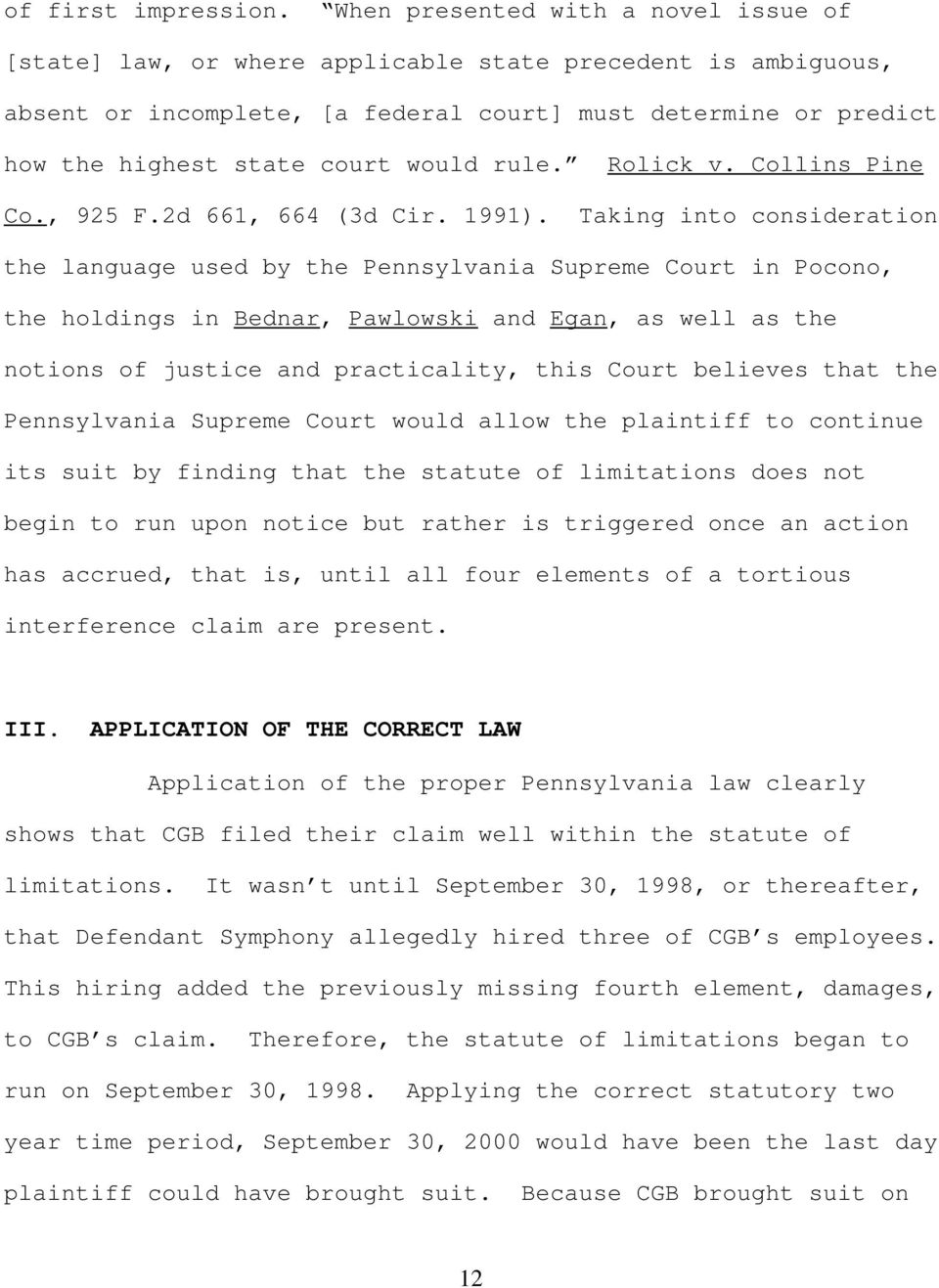 rule. Rolick v. Collins Pine Co., 925 F.2d 661, 664 (3d Cir. 1991).