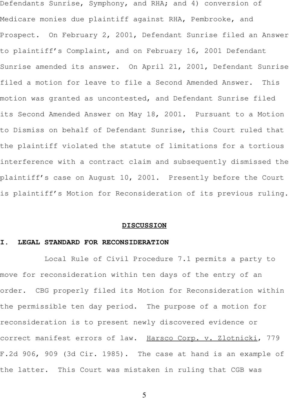 On April 21, 2001, Defendant Sunrise filed a motion for leave to file a Second Amended Answer.