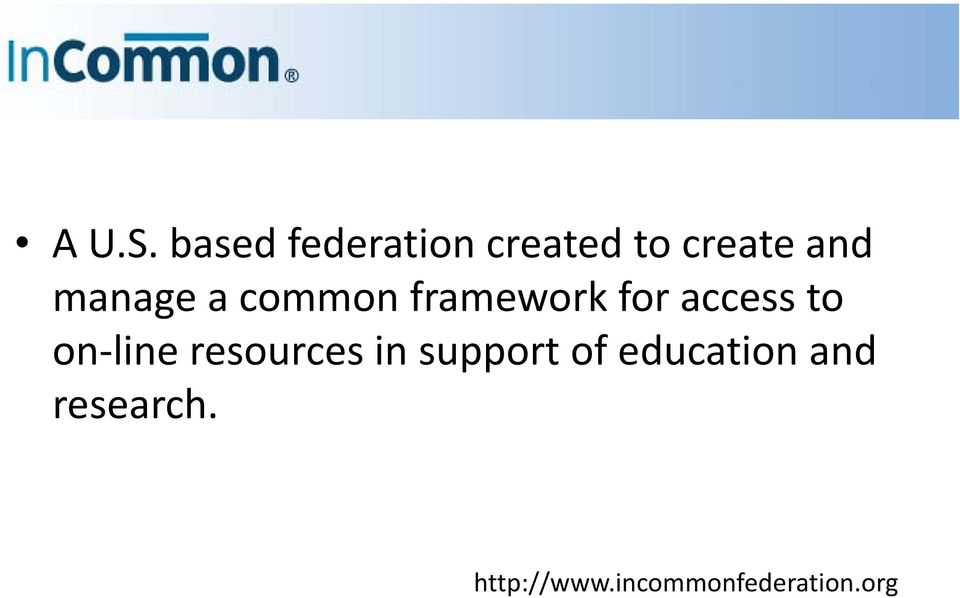 manage a common framework for access to on
