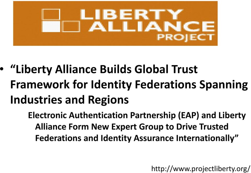 (EAP) and Liberty Alliance Form New Expert Group to Drive Trusted