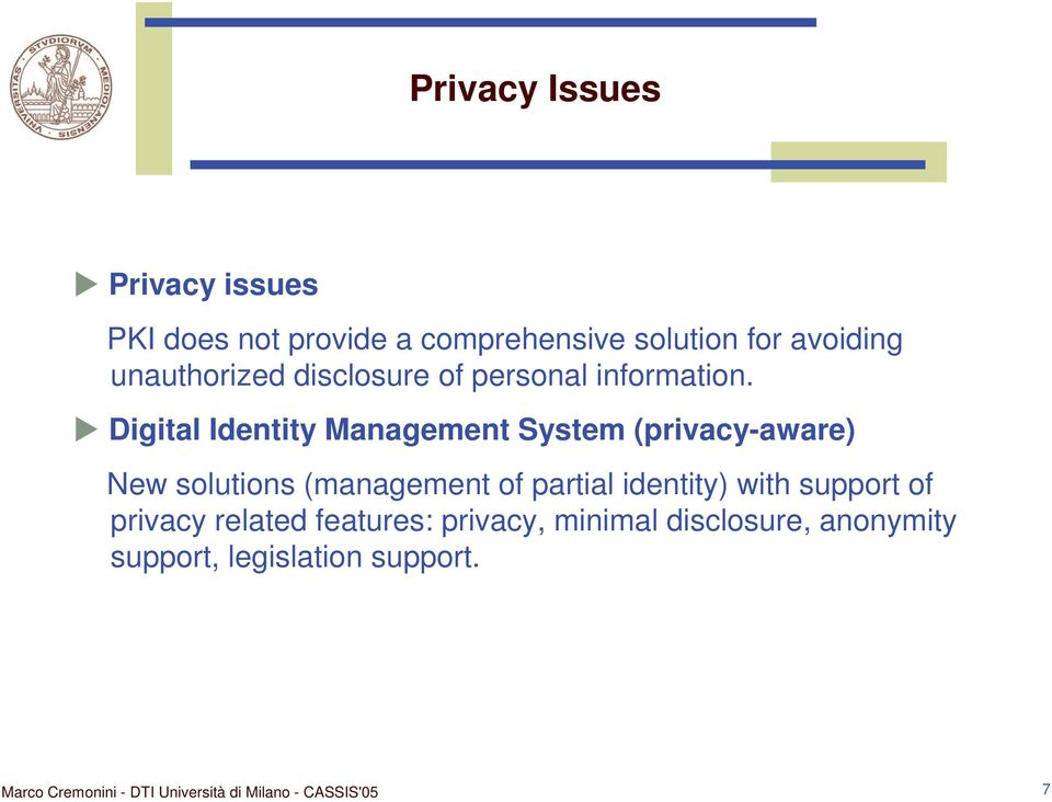 Digital Identity Management System (privacy-aware) New solutions (management of