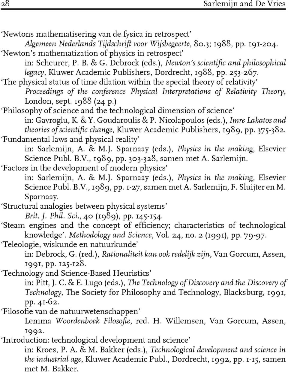 The physical status of time dilation within the special theory of relativity Proceedings of the conference Physical Interpretations of Relativity Theory, London, sept. 1988 (24 p.