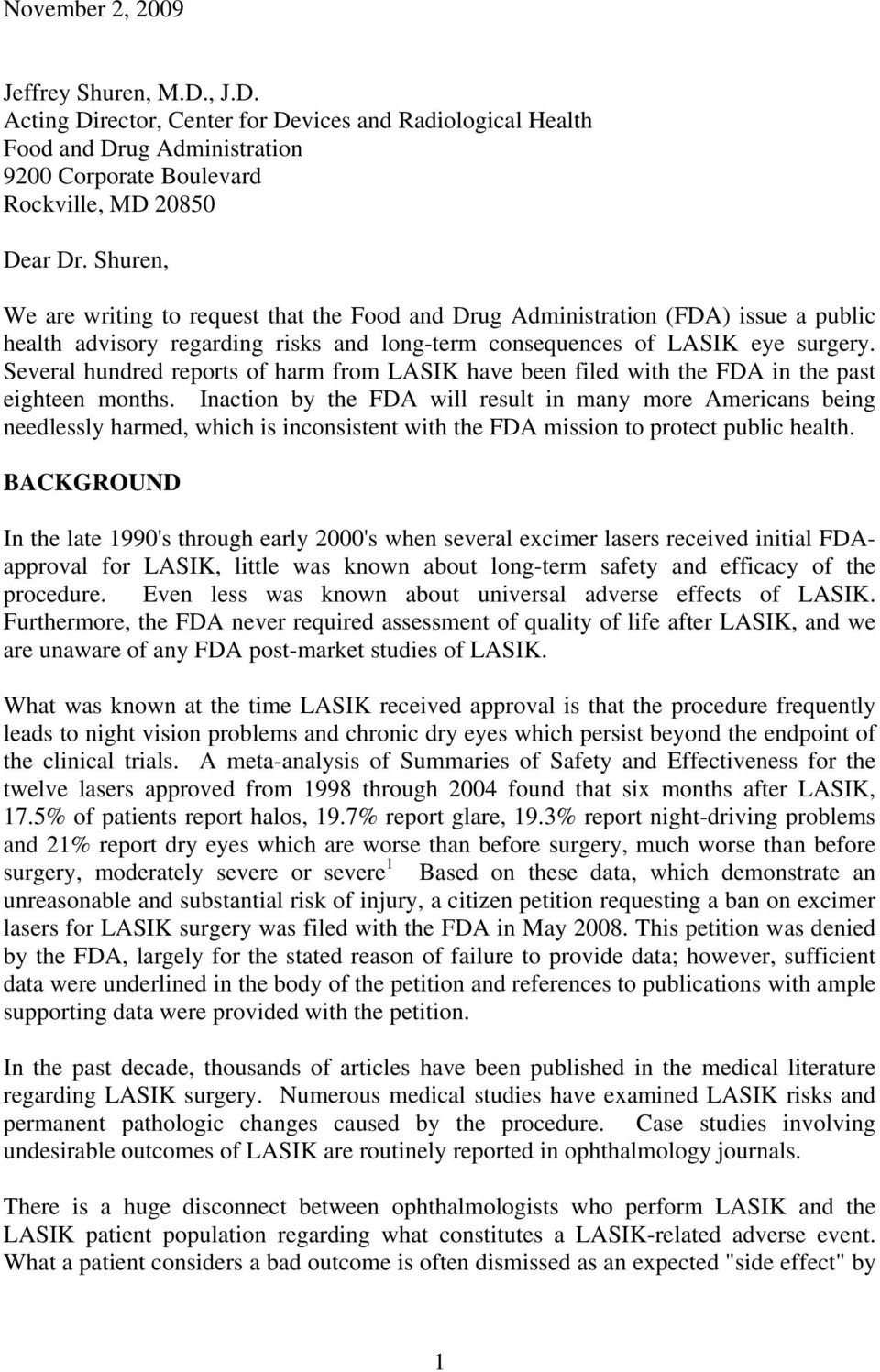 Several hundred reports of harm from LASIK have been filed with the FDA in the past eighteen months.