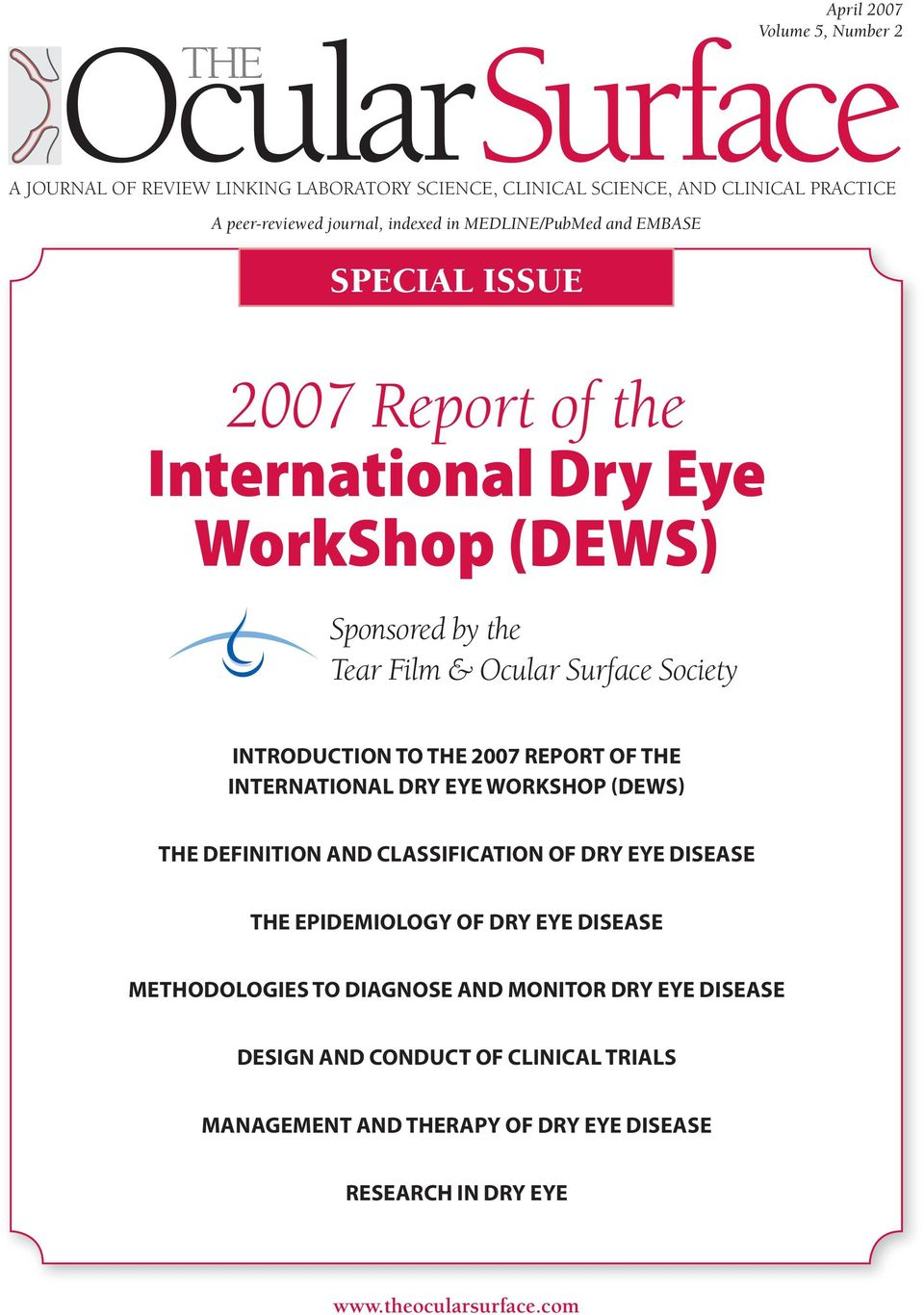 REPORT OF THE INTERNATIONAL DRY EYE WORKSHOP (DEWS) THE DEFINITION AND CLASSIFICATION OF DRY EYE DISEASE THE EPIDEMIOLOGY OF DRY EYE DISEASE METHODOLOGIES TO DIAGNOSE AND MONITOR