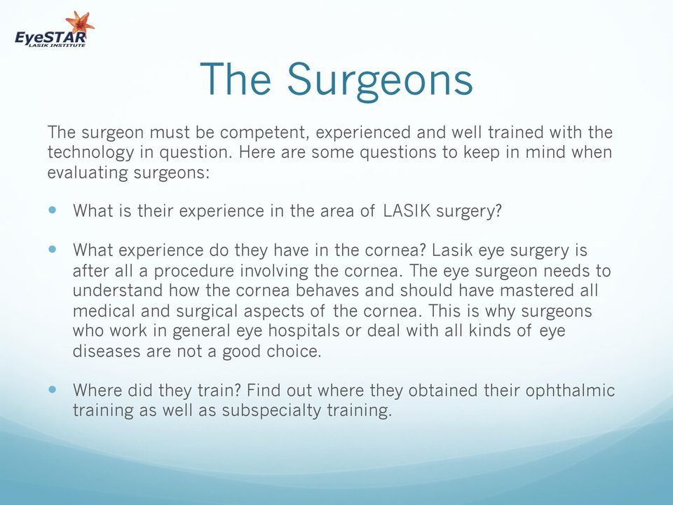 Lasik eye surgery is after all a procedure involving the cornea.