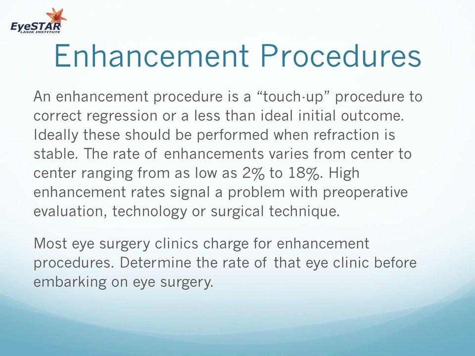 The rate of enhancements varies from center to center ranging from as low as 2% to 18%.