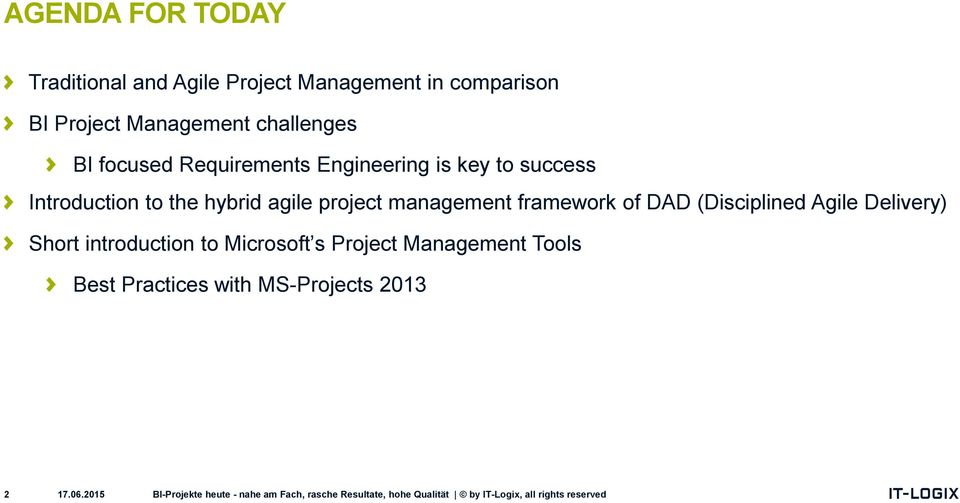 to the hybrid agile project management framework of DAD (Disciplined Agile Delivery)