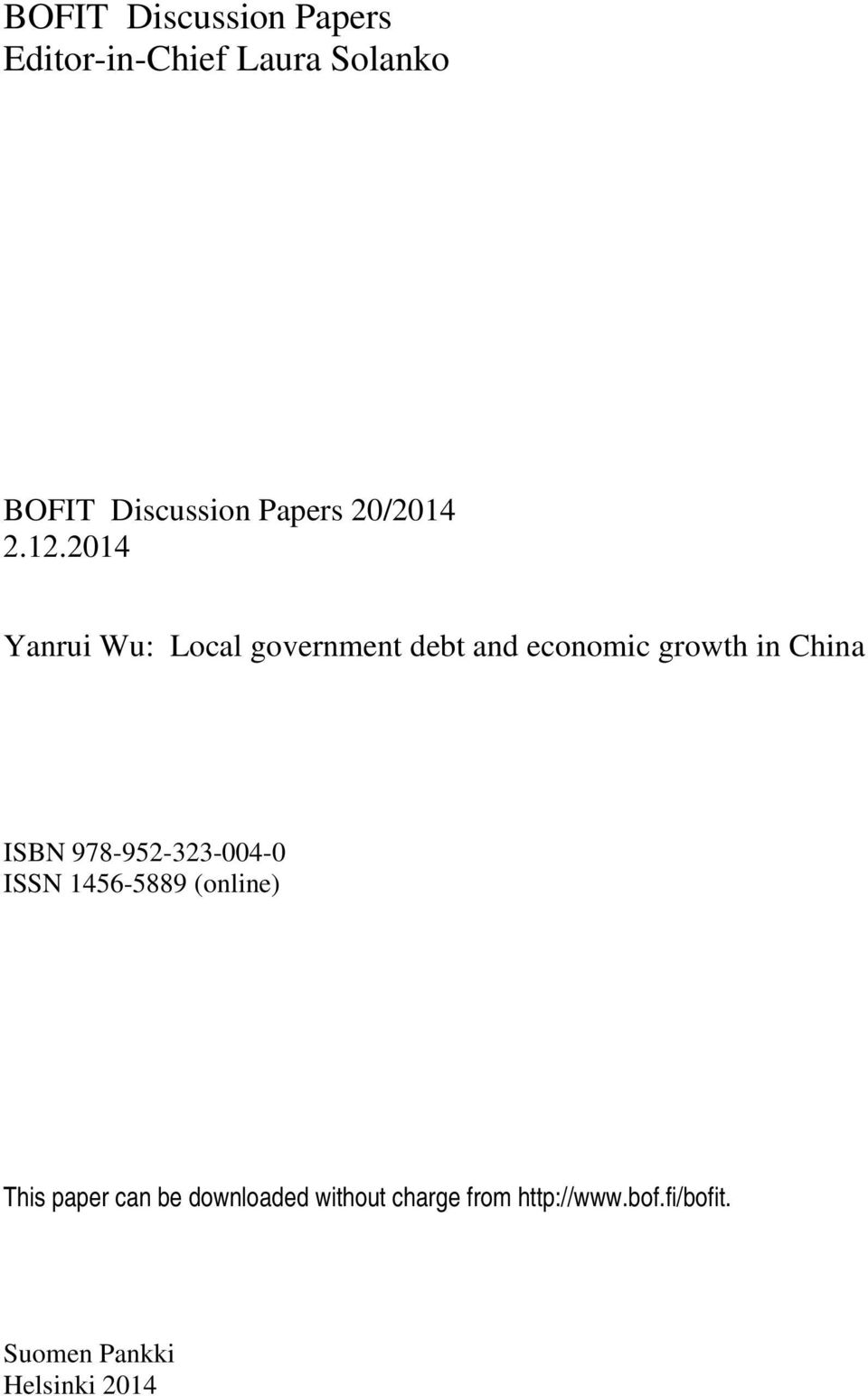 2014 Yanrui Wu: Local government debt and economic growth in China ISBN