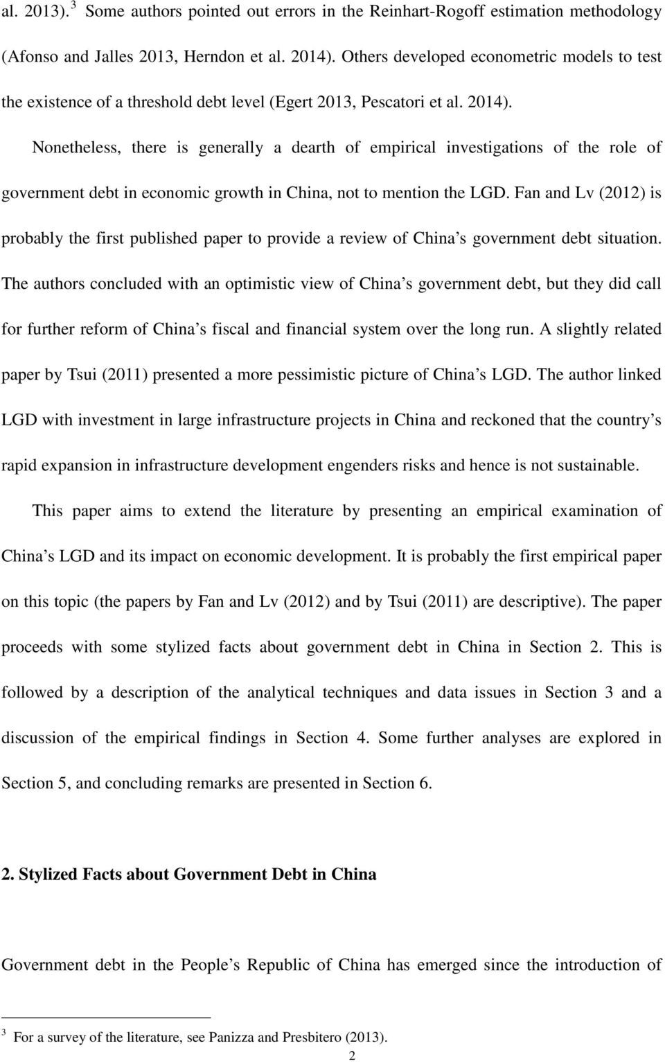 Nonetheless, there is generally a dearth of empirical investigations of the role of government debt in economic growth in China, not to mention the LGD.