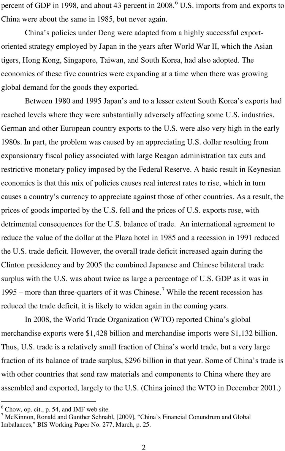 South Korea, had also adopted. The economies of these five countries were expanding at a time when there was growing global demand for the goods they exported.