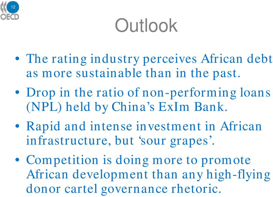 Rapid and intense investment in African infrastructure, but sour grapes.
