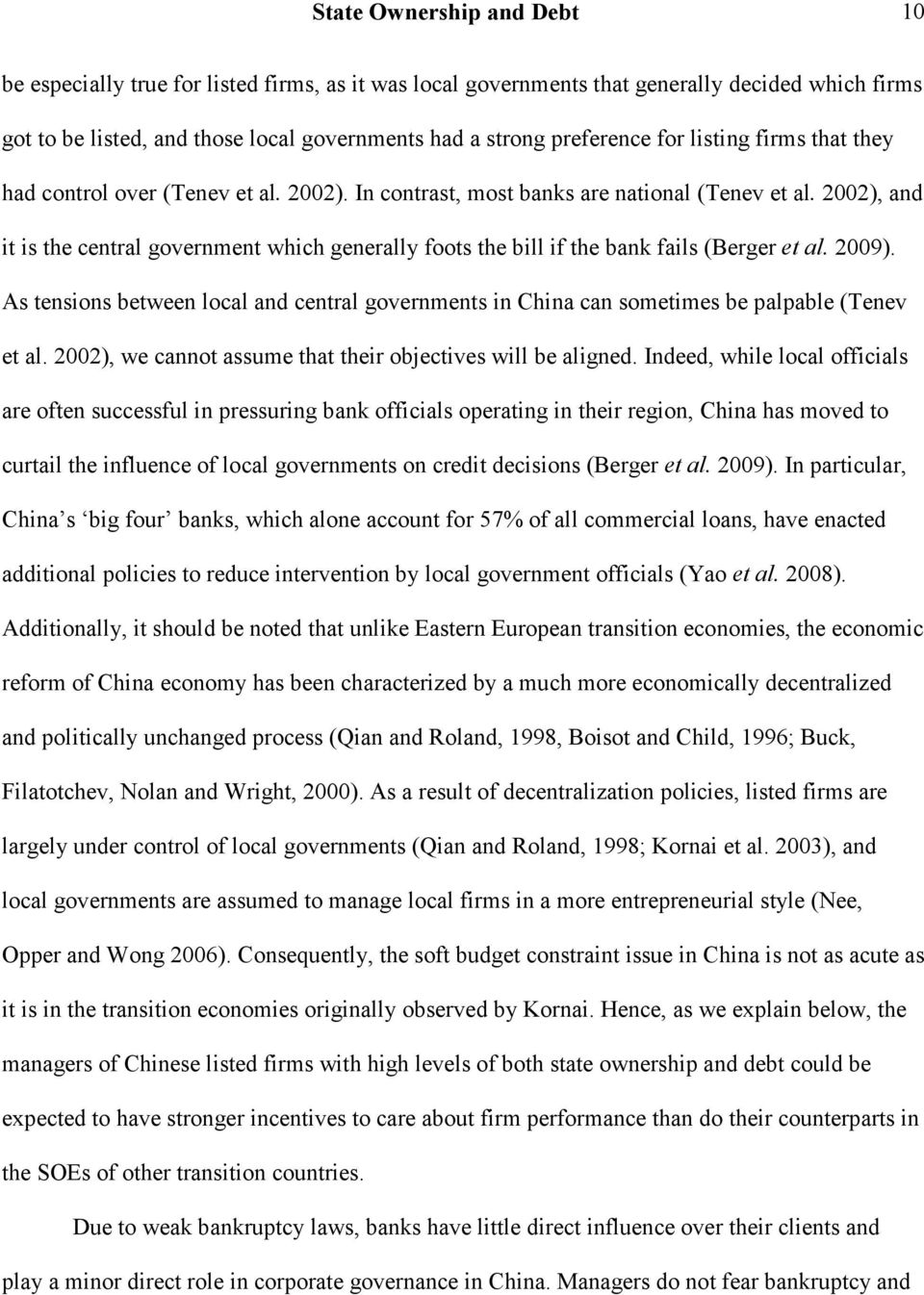 2002), and it is the central government which generally foots the bill if the bank fails (Berger et al. 2009).