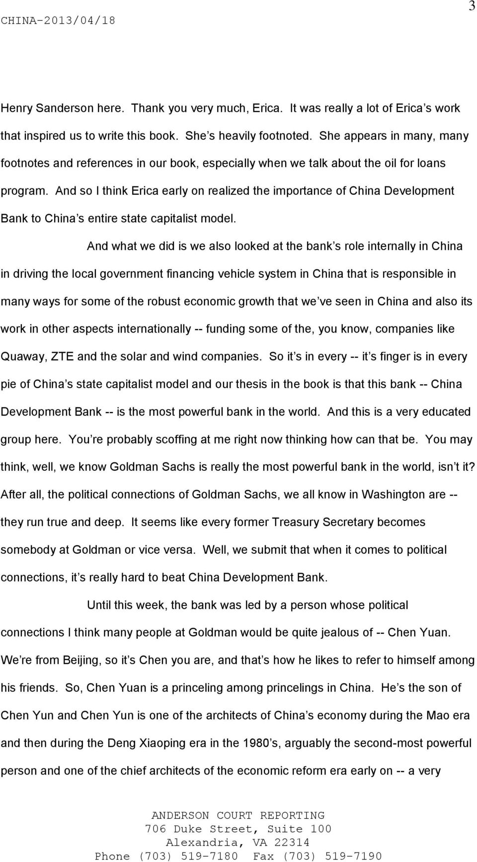 And so I think Erica early on realized the importance of China Development Bank to China s entire state capitalist model.