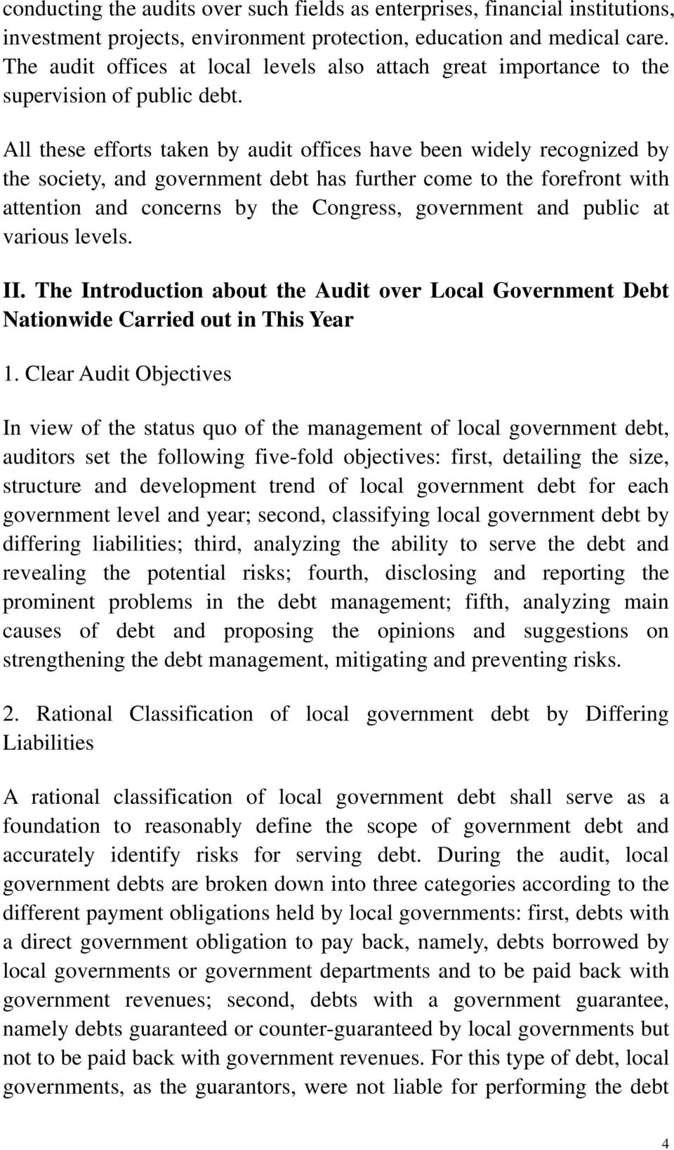 All these efforts taken by audit offices have been widely recognized by the society, and government debt has further come to the forefront with attention and concerns by the Congress, government and