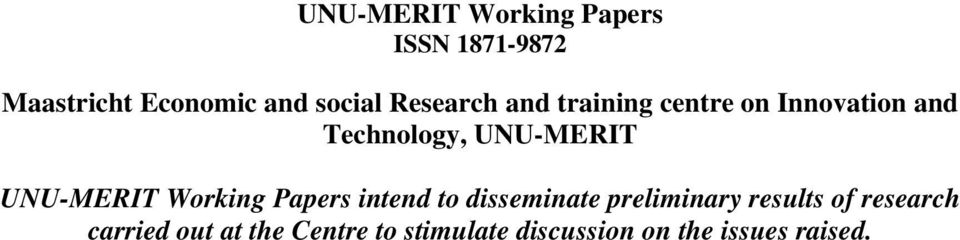 UNU-MERIT Working Papers intend to disseminate preliminary results of