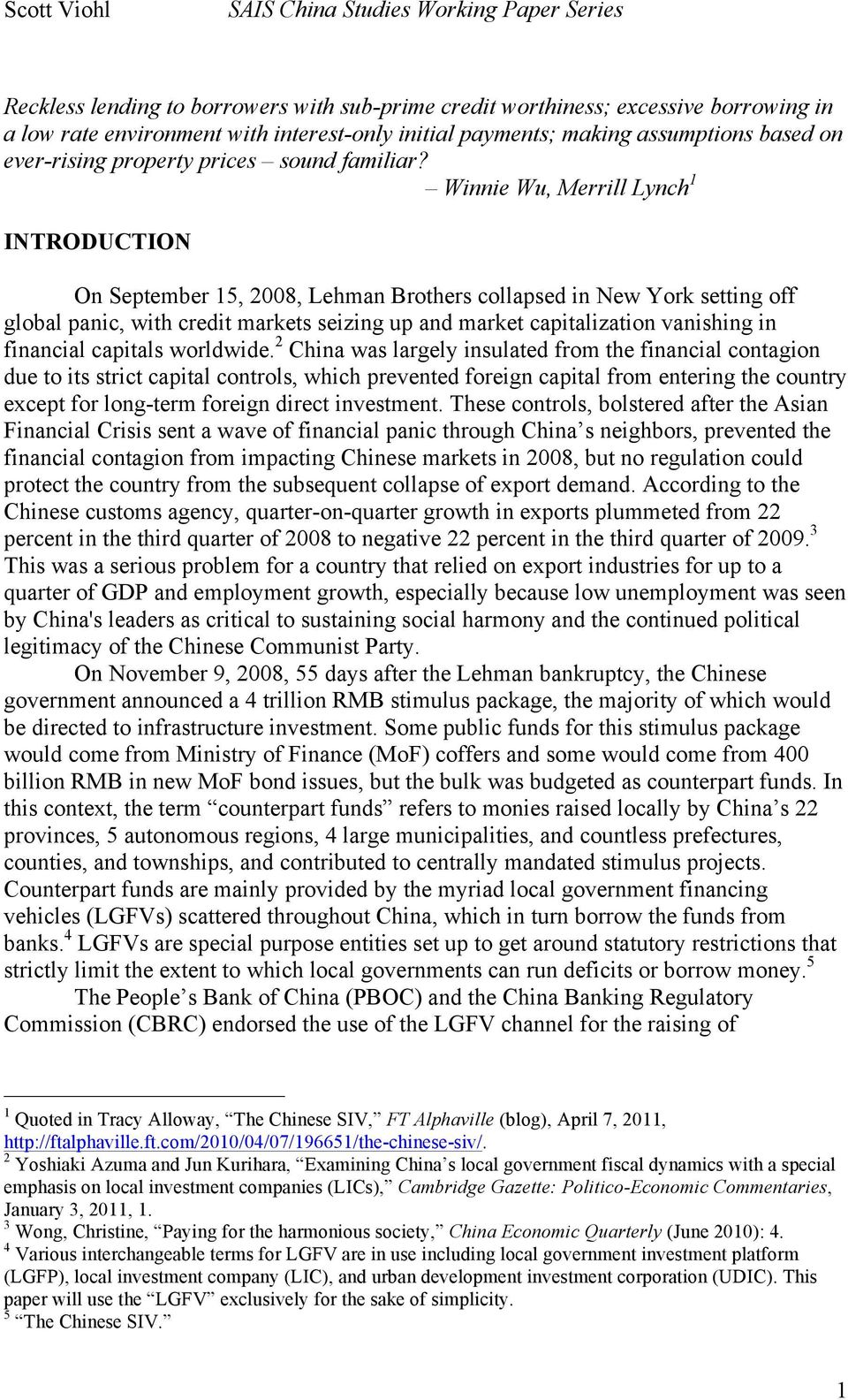 Winnie Wu, Merrill Lynch 1 INTRODUCTION On September 15, 2008, Lehman Brothers collapsed in New York setting off global panic, with credit markets seizing up and market capitalization vanishing in