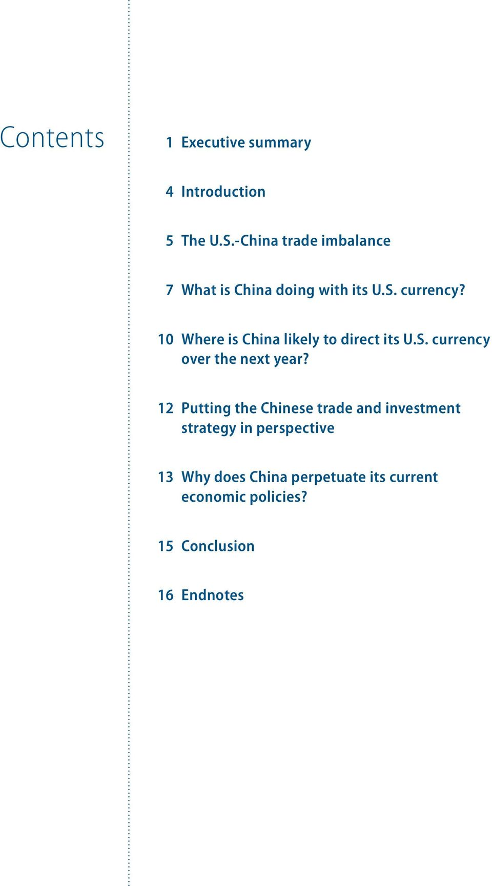 10 Where is China likely to direct its U.S. currency over the next year?