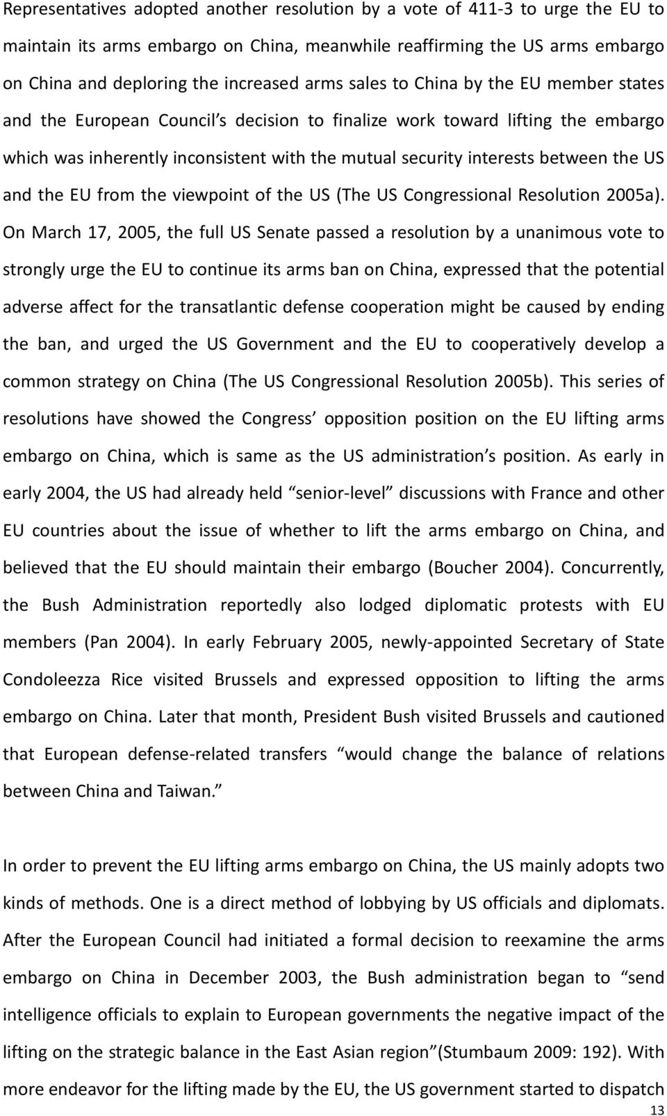 US and the EU from the viewoint of the US (The US Congressional Resolution 2005a).