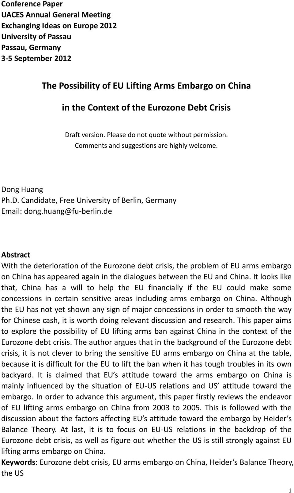 huang@fu-berlin.de Abstract With the deterioration of the Eurozone debt crisis, the roblem of EU arms embargo on China has aeared again in the dialogues between the EU and China.