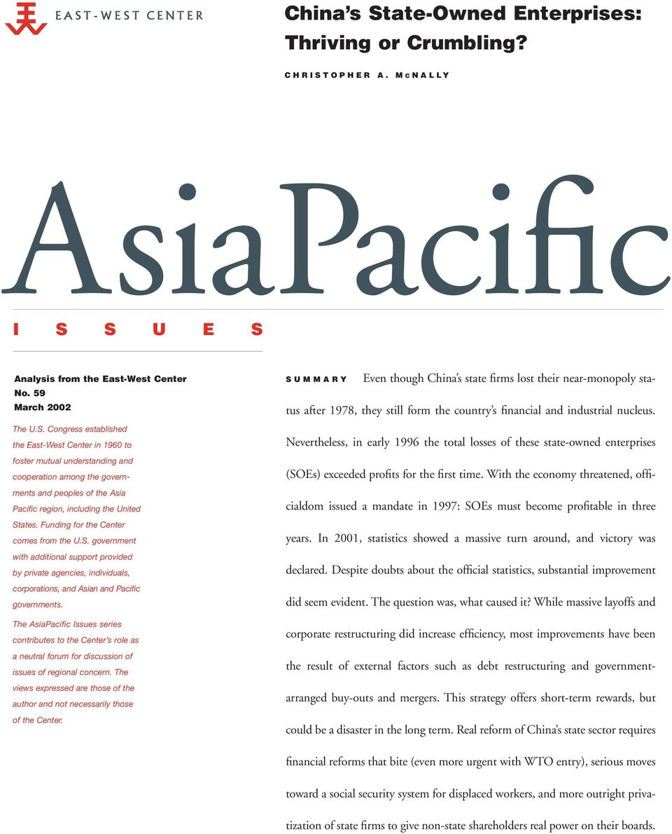 The AsiaPacific Issues series contributes to the Center s role as a neutral forum for discussion of issues of regional concern.