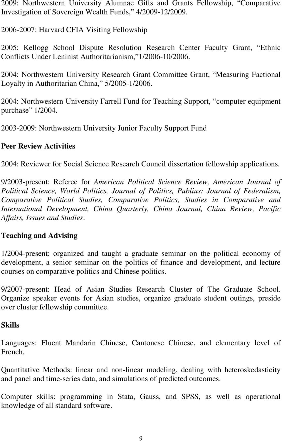 2004: Northwestern University Research Grant Committee Grant, Measuring Factional Loyalty in Authoritarian China, 5/2005-1/2006.