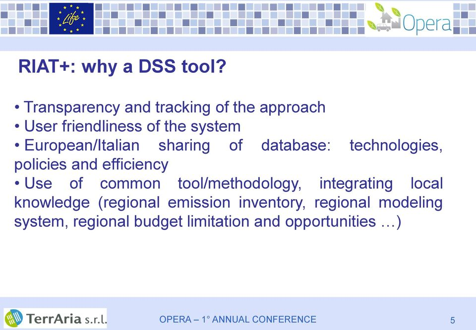 European/Italian sharing of database: technologies, policies and efficiency Use of