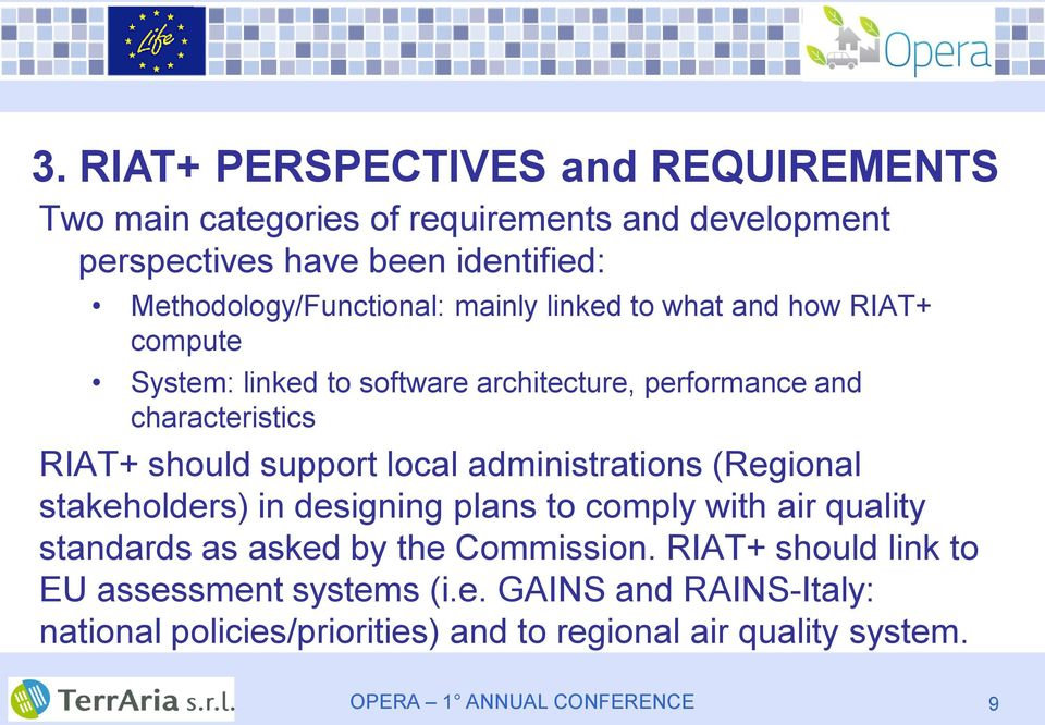 characteristics RIAT+ should support local administrations (Regional stakeholders) in designing plans to comply with air quality standards