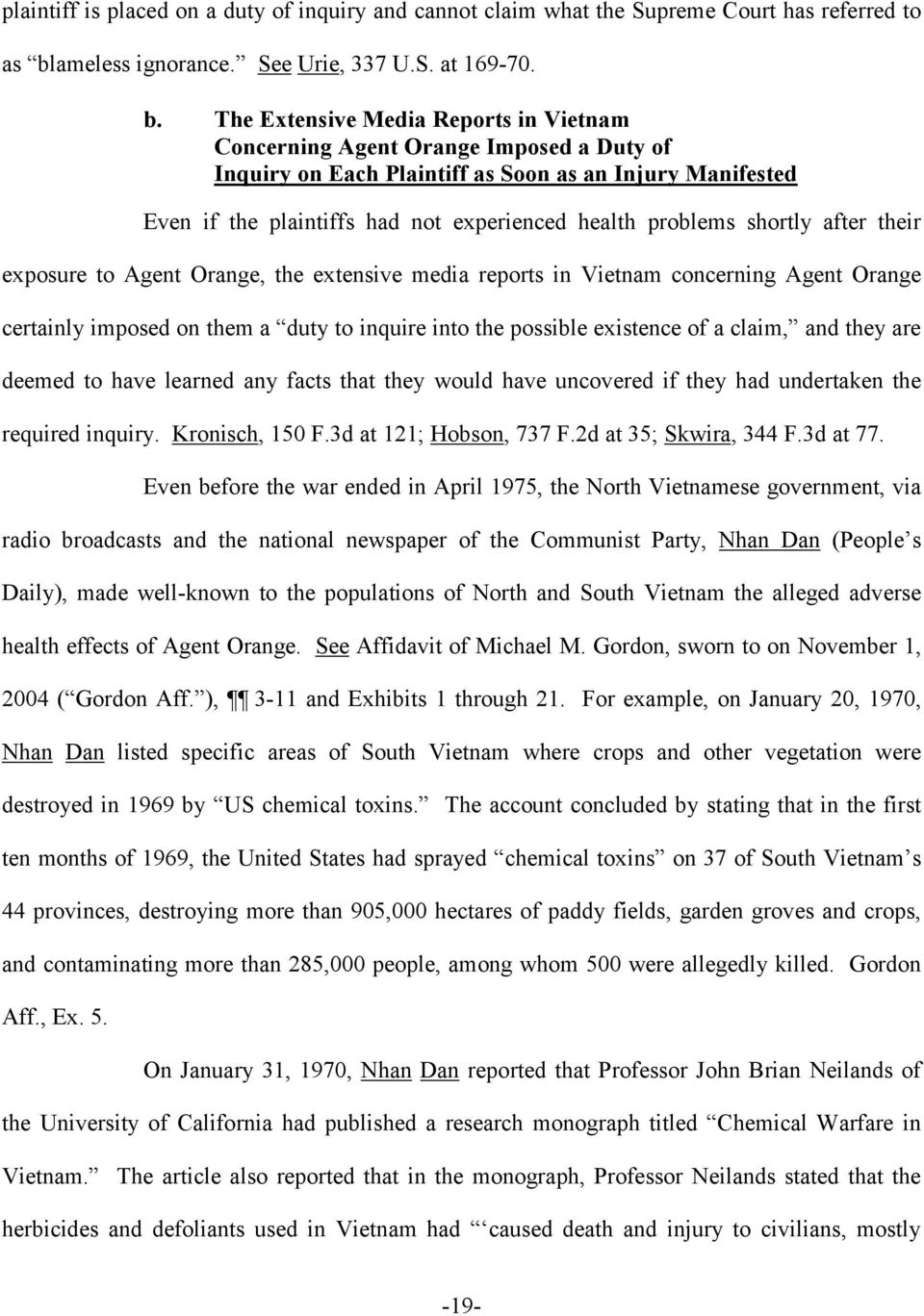 The Extensive Media Reports in Vietnam Concerning Agent Orange Imposed a Duty of Inquiry on Each Plaintiff as Soon as an Injury Manifested Even if the plaintiffs had not experienced health problems
