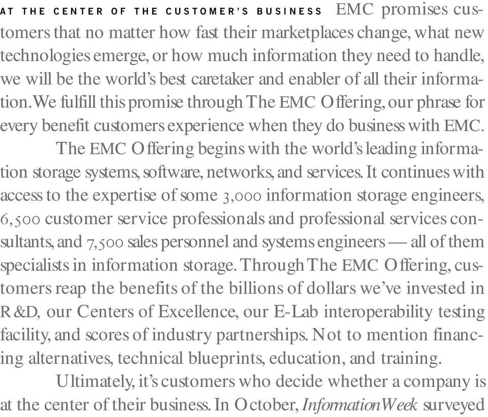 The EMC Offering begins with the world s leading information storage systems, software, networks, and services.