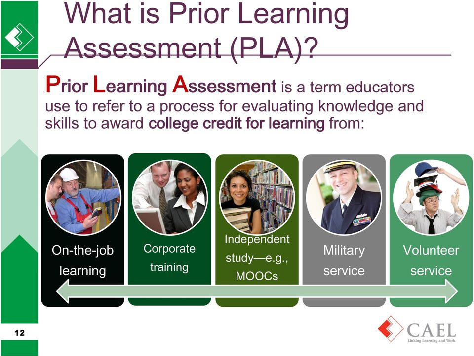 for evaluating knowledge and skills to award college credit for learning