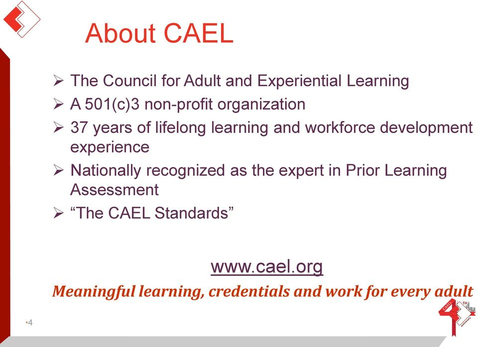 development experience Nationally recognized as the expert in Prior Learning