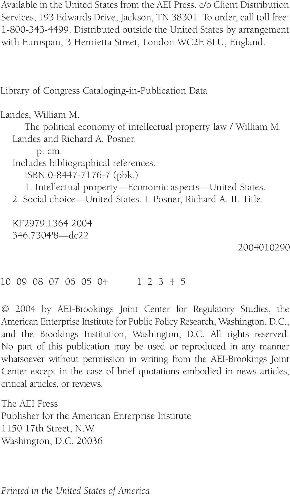 The political economy of intellectual property law / William M. Landes and Richard A. Posner. p. cm. Includes bibliographical references. ISBN 0-8447-7176-7 (pbk.) 1.