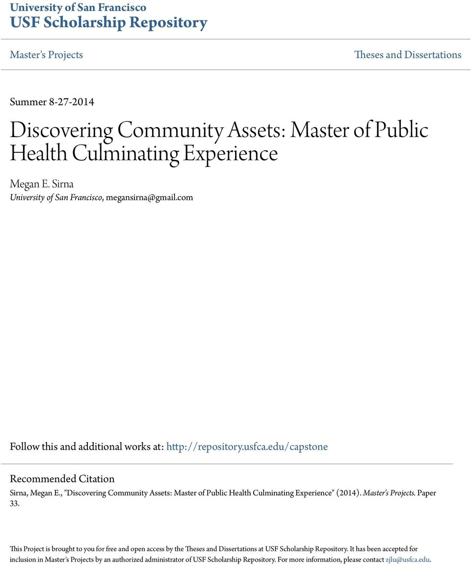 ", ""Discovering Community Assets: Master of Public Health Culminating Experience"" (2014). Master's Projects. Paper 33."