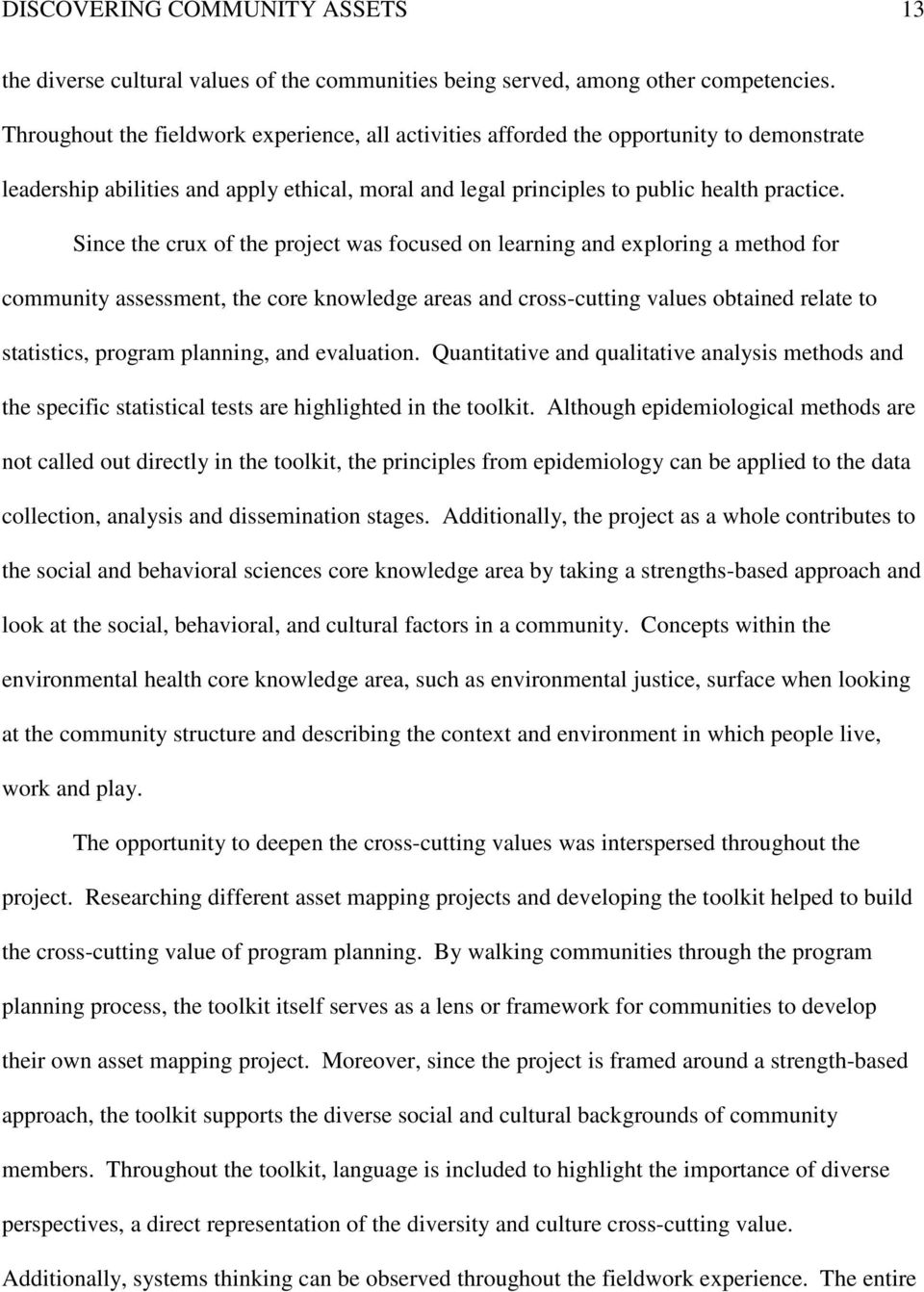 Since the crux of the project was focused on learning and exploring a method for community assessment, the core knowledge areas and cross-cutting values obtained relate to statistics, program