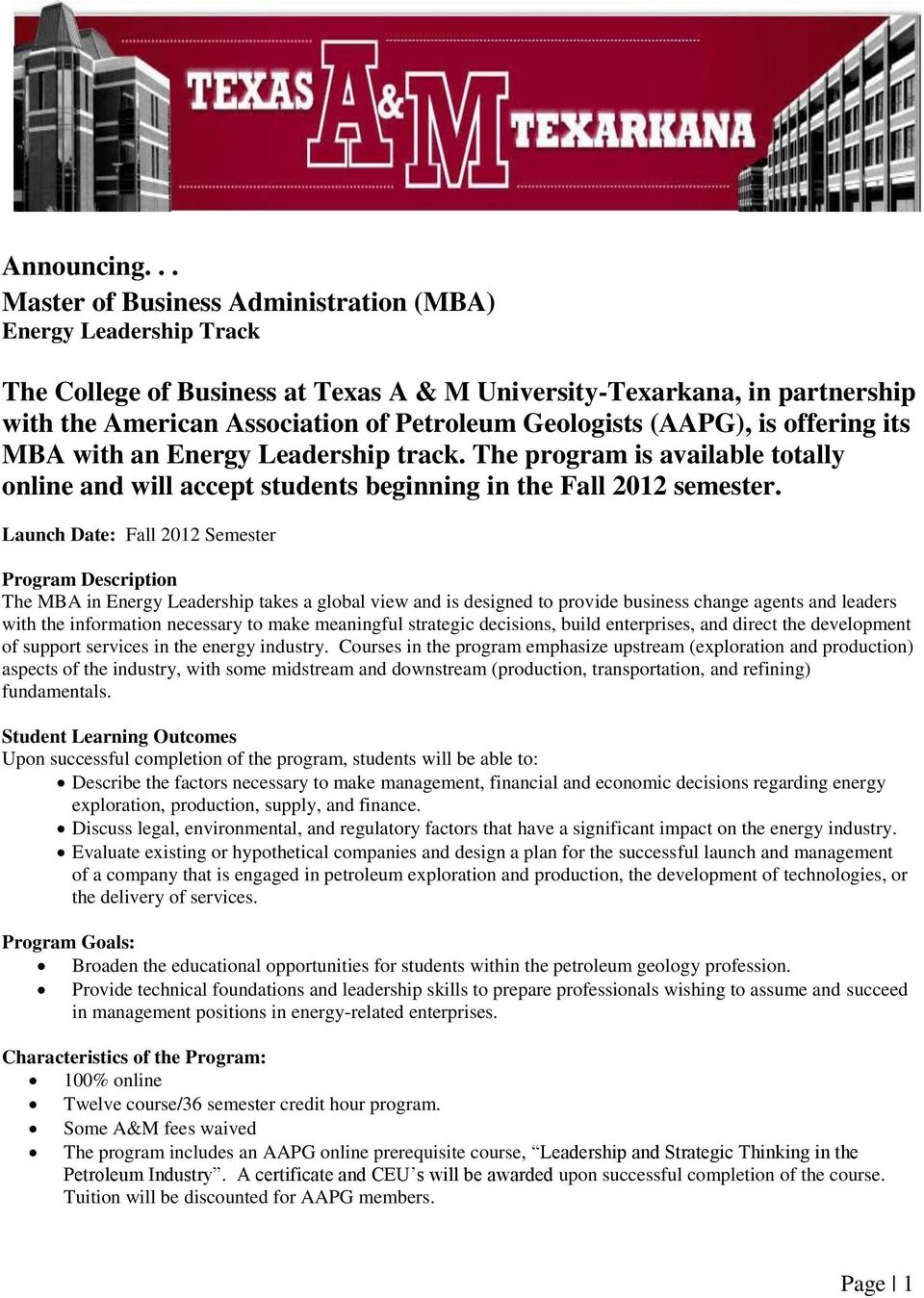 (AAPG), is offering its MBA with an Energy Leadership track. The program is available totally online and will accept students beginning in the Fall 2012 semester.