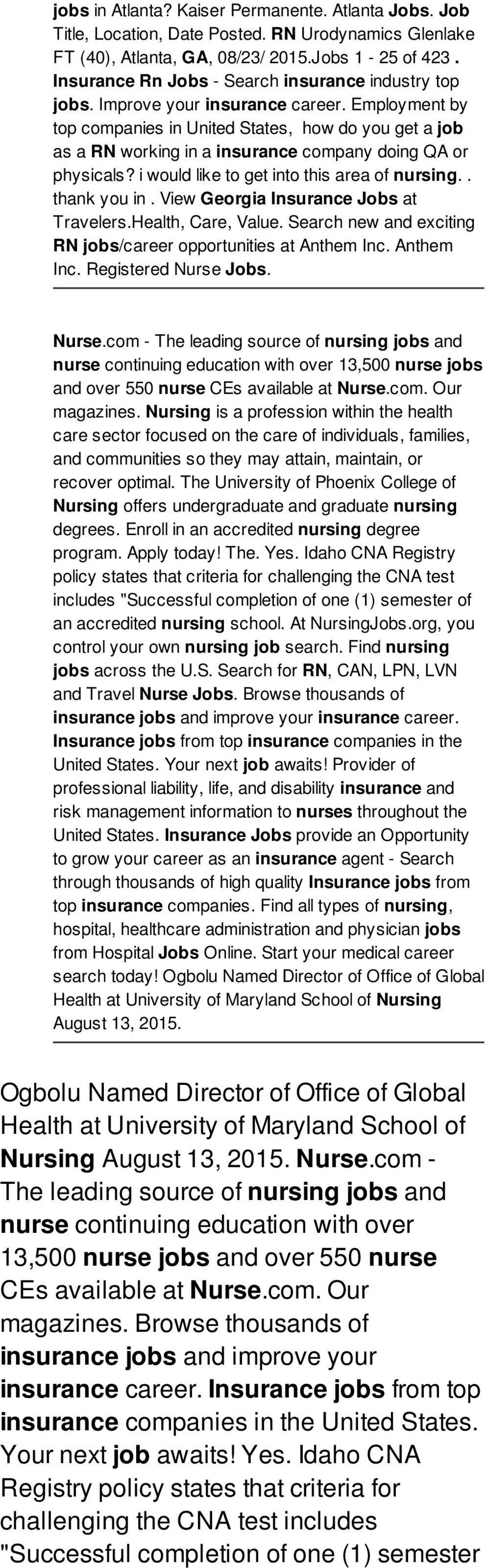 Employment by top companies in United States, how do you get a job as a RN working in a insurance company doing QA or physicals? i would like to get into this area of nursing.. thank you in.