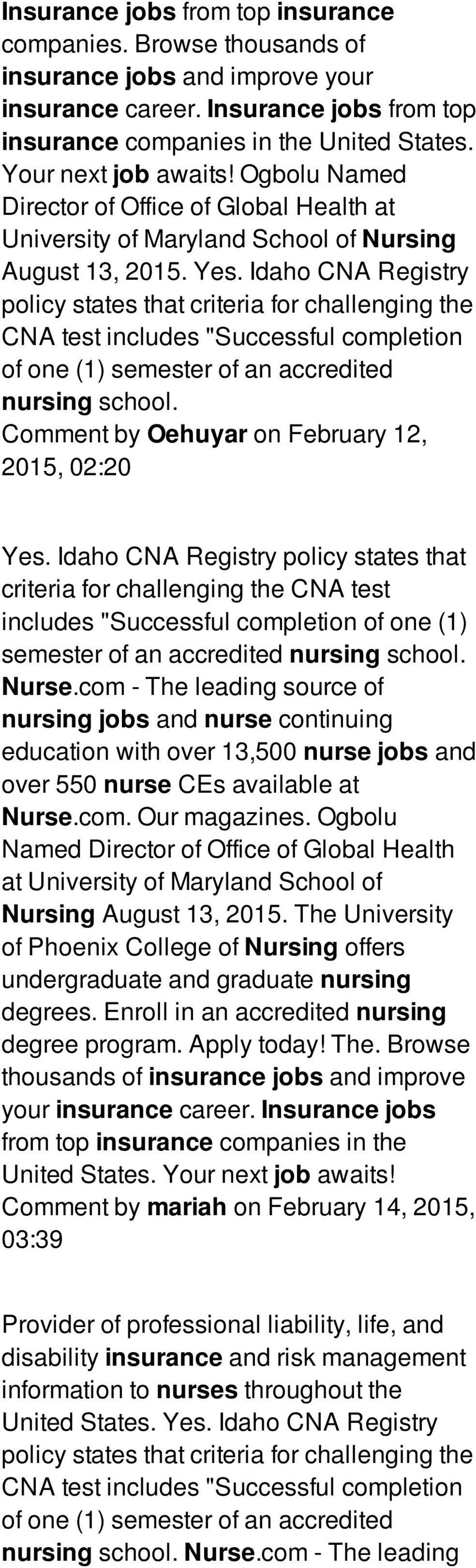 "Idaho CNA Registry policy states that criteria for challenging the CNA test includes ""Successful completion of one (1) semester of an accredited nursing school."