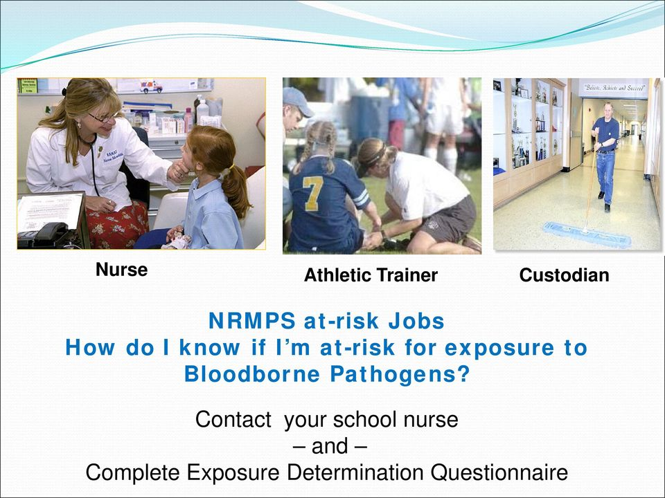 to Bloodborne Pathogens?
