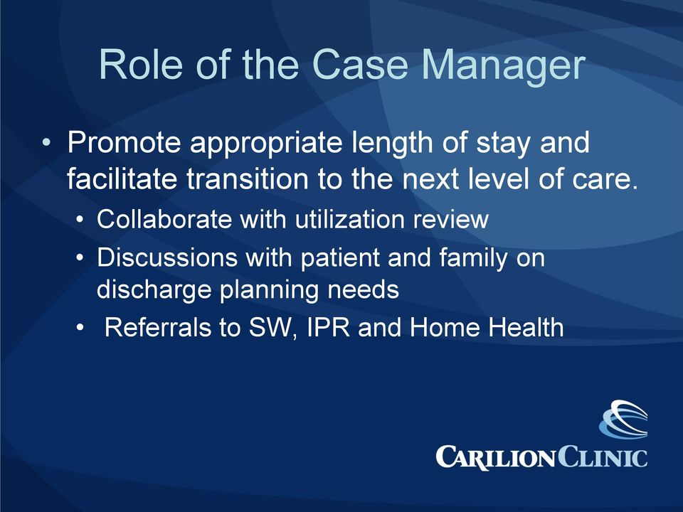 Collaborate with utilization review Discussions with patient