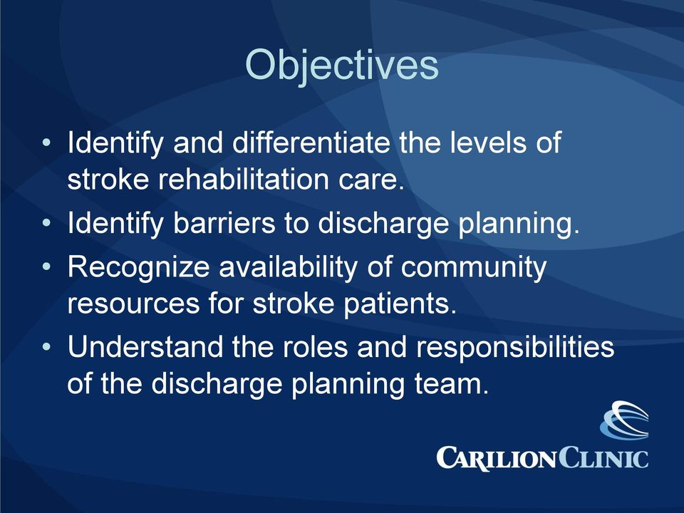 Recognize availability of community resources for stroke patients.