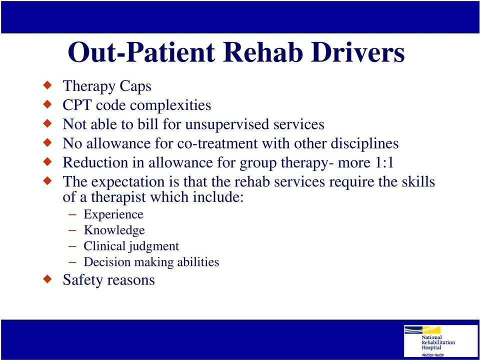 therapy- more 1:1 The expectation is that the rehab services require the skills of a therapist