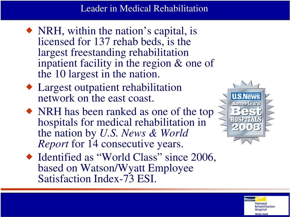 Largest outpatient rehabilitation network on the east coast.